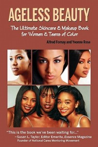 Ageless Beauty: The Ultimate Skincare and Makeup Guide for Women and Teens of Color