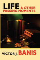 Life & Other Passing Moments